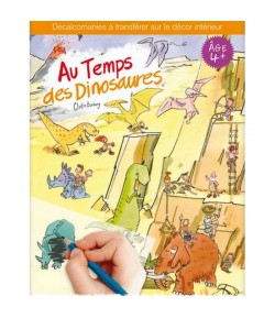 DECALCOMANIES AU TEMPS DES DINOSAURES