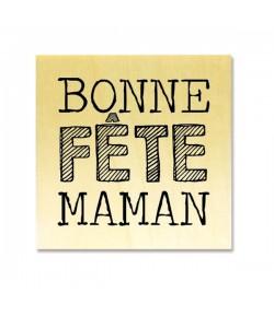 TAMPON BOIS - BONNE FETE MAMAN