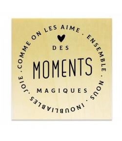 TAMPON BOIS - DES MOMENTS MAGIQUES
