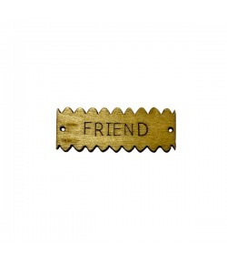 "PLAQUE ""FRIEND"" EN BOIS"